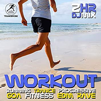 Workout Running Trance Progressive Goa Fitness EDM Rave 2 Hr DJ Mix