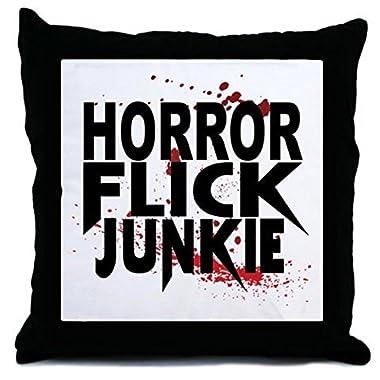 CafePress Horror Flick Junkie - Decor Throw Pillow (18 x18 )