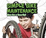 Amstutz, L: Simple Bike Maintenance: Time for a Tune-Up! (Spokes) - Lisa J. Amstutz
