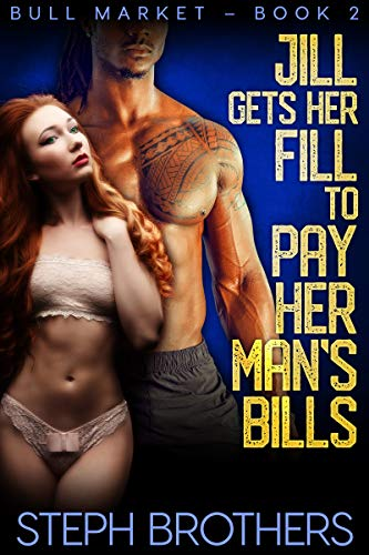 Jill Gets Her Fill To Pay Her Man's Bills: Bull Market – Book 2 (English Edition)