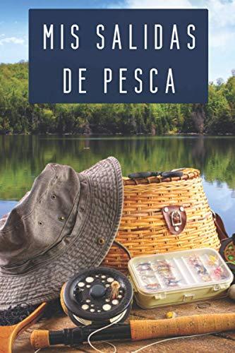 Mis Salidas De Pesca: Con Páginas Diseñadas Para Llevar Un Seguimiento Completo - 120 Páginas - Ideal Para Amantes De La Pesca