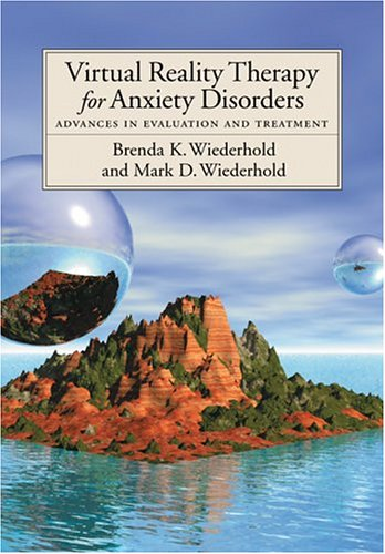Virtual Reality Therapy for Anxiety Disorders: Advances in Evaluation and Treatment
