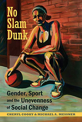 No Slam Dunk: Gender, Sport and ...