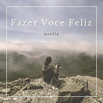 Fazer Voce Feliz (Make You Happy)