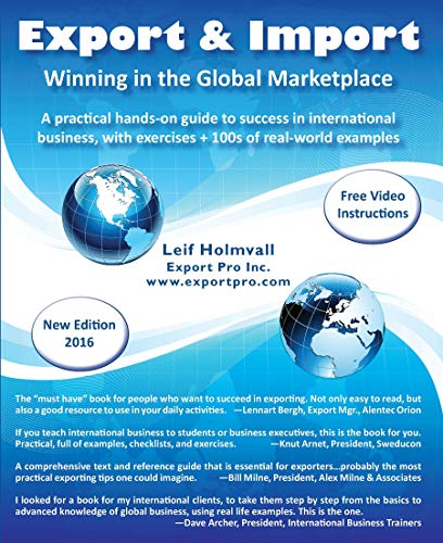 Export & Import - Winning in the Global Marketplace: A Practical Hands-On Guide to Success in International Business, with 100s of Real-World Examples (English Edition)