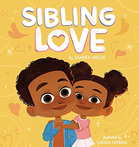 Compare Textbook Prices for Sibling Love  ISBN 9781734633238 by Anozie, Sharifa,Espinosa, Claudio