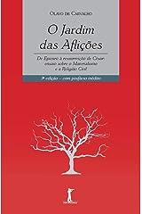 O Jardim das Aflições: De Epicuro à Ressurreição de César: ensaio sobre o Materialismo e a Religião Civil eBook Kindle