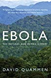 Ebola: The Natural and Human History (English Edition)