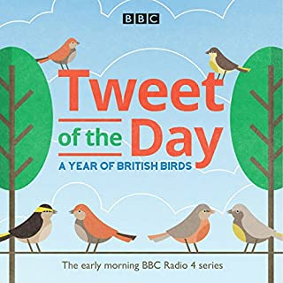 Tweet of the Day     A Year of British Birds              By:                                                                                                                                 BBC Natural History Radio                               Narrated by:                                                                                                                                 Bill Oddie,                                                                                        Brett Westwood,                                                                                        Chris Packham,                   and others                 Length: 6 hrs and 50 mins     8 ratings     Overall 5.0