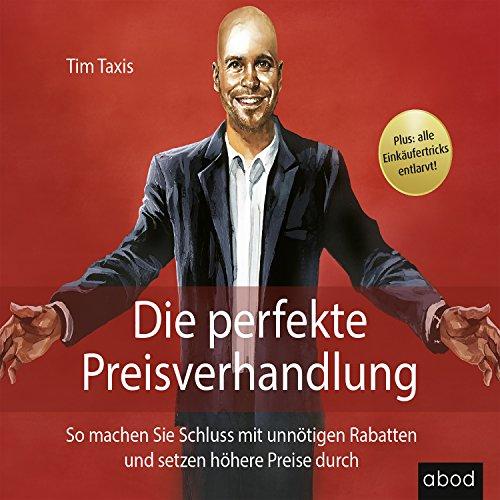 Die perfekte Preisverhandlung: So machen Sie Schluss mit unnötigen Rabatten und setzen höhere Preise durch audiobook cover art