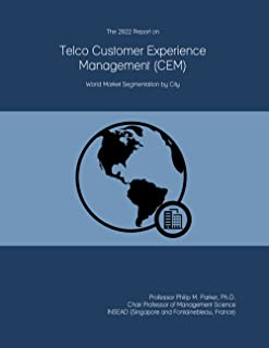 The 2022 Report on Telco Customer Experience Management (CEM): World Market Segmentation by City