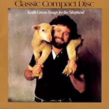 Best keith green songs for the shepherd Reviews