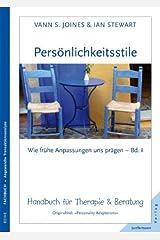 Persönlichkeitsstile - wie frühe Anpassungen uns prägen: Wie frühe Anpassungen uns prägen, Bd I. Handbuch für Therapie & Beratung Taschenbuch