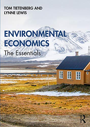 Compare Textbook Prices for Environmental Economics: The Essentials 1 Edition ISBN 9780367280338 by Tietenberg, Tom,Lewis, Lynne