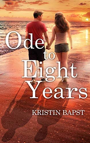 Ode to Eight Years by [Kristin Bapst]