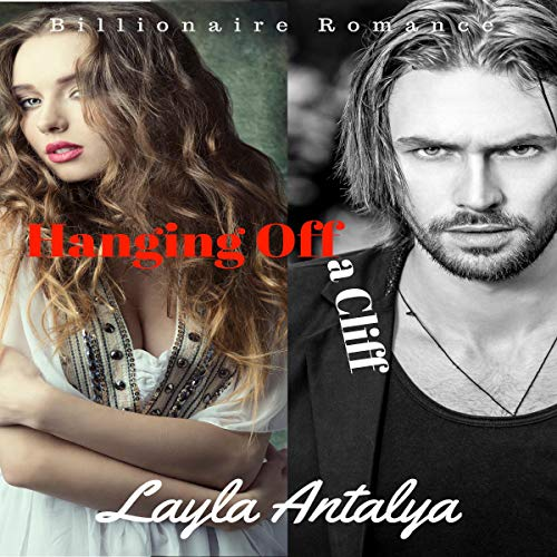 Hanging off a Cliff: Billionaire Romance Trilogy, Part Three audiobook cover art
