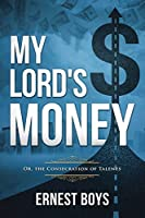 My Lord's Money: Or, the Consecration of Talents (Annotated)