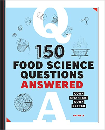 150 Food Science Questions Answered: Cook Smarter, Cook Better