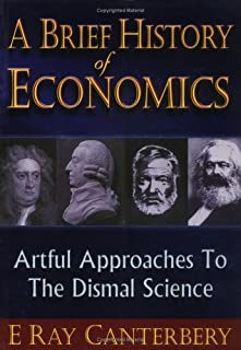 Brief History Of Economics, A: Artful Approaches To The Dismal Science