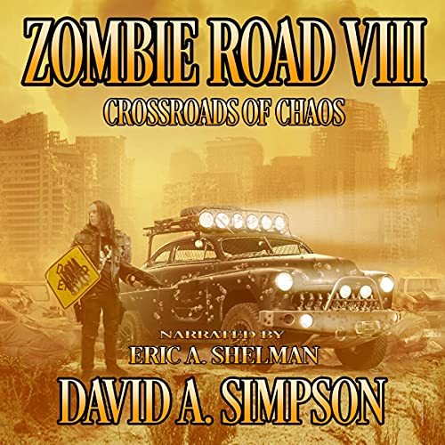 Zombie Road VIII Audiobook By David A. Simpson cover art
