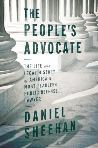 Compare Textbook Prices for The People's Advocate: The Life and Legal History of America's Most Fearless Public Interest Lawyer  ISBN 9781619021723 by Sheehan, Daniel