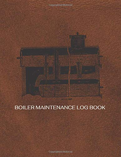 Boiler Maintenance Log book: Boiler room operators record journal to track maintenance   cover design with boiler dulac has multiple levels with brown leather background