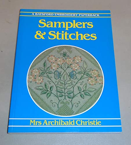 Samplers and Stitches (Batsford Embroidery Paperback S.)