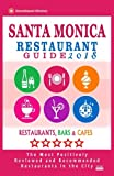 Santa Monica Restaurant Guide 2018: Best Rated Restaurants in Santa Monica, California - 500 Restaurants, Bars and Cafés recommended for Visitors, 2018