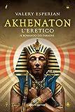 Akhenaton. L'eretico (Fanucci editore)