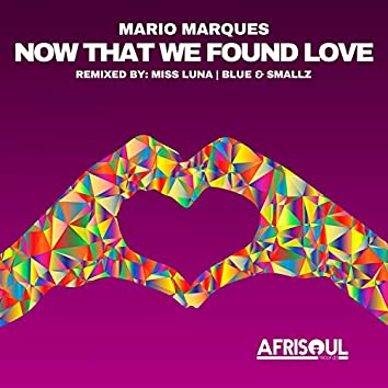 Now That We Found Love (Remixes)