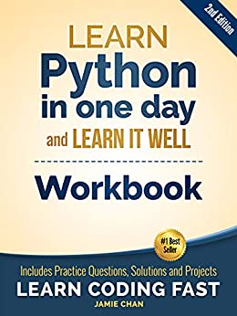 Python Workbook: Learn Python in one day and Learn It Well (Workbook with Questions, Solutions and Projects) (Learn Coding Fast Workbook 1) by [LCF Publishing, Jamie Chan]