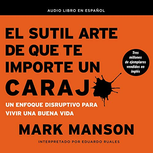 El sutil arte de que te importe un caraj [The Subtle Art of Giving a F*ck] audiobook cover art