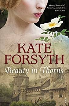 Beauty in Thorns by [Kate Forsyth]