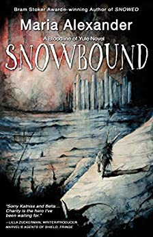 Snowbound (The Bloodline of Yule Trilogy Book 2) by [Maria Alexander]