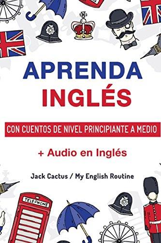 Aprenda Inglés con cuentos de nivel principiante a medio: Mejore sus habilidades de comprensión lectora y audición en Inglés!: Volume 2