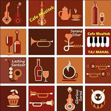 Cafe Muzitek : TAJ MAHAL
