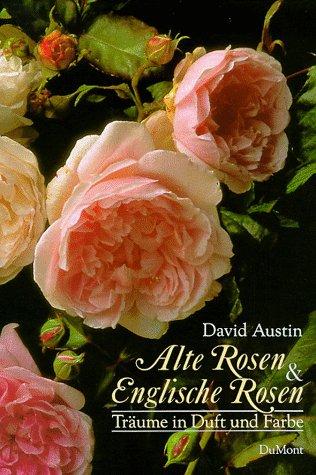 Alte Rosen und Englische Rosen. Träume in Duft und Farbe.