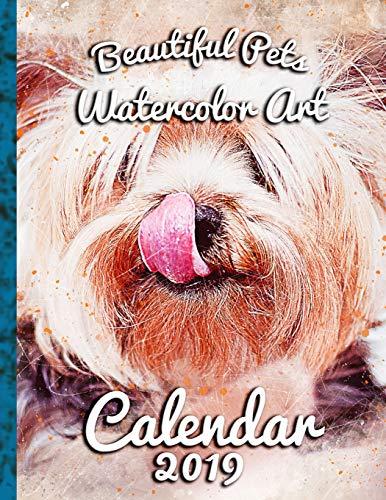 Beautiful Pets Watercolor Art: Calendar 2019