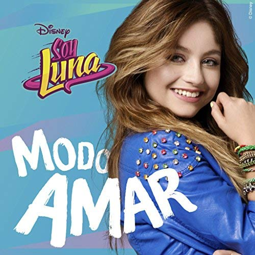 Soy Luna: Modo Amar
