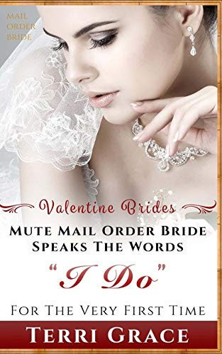 Download Mail Order Bride: Mute Mail Order Bride Speaks the Words I Do for the Very First Time (Mail Order Bride: Valentine Brides) 1534971149