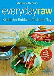 Everyday Raw: Köstliche Rohkost für jeden Tag