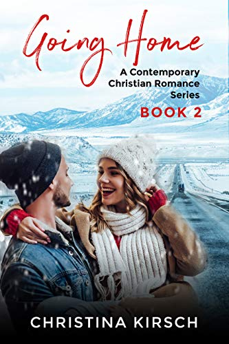 Going Home Book 2: A Contemporary Christian Romance Series (Austin Evans (A Going Home Series)) by [Christina Kirsch]