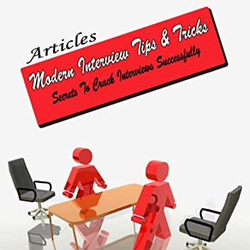 Modern Interview Tips And Tricks - Secrets To Crack Interviews Successfully