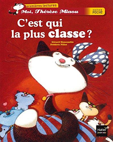 C'est qui la plus classe ? (Moi, Thérèse Miaou t. 9) (French Edition)