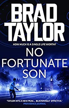No Fortunate Son: A gripping military thriller from ex-Special Forces Commander Brad Taylor (Taskforce Book 7) by [Brad Taylor]