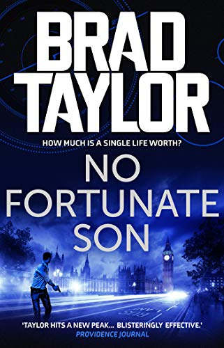 No Fortunate Son: A gripping military thriller from ex-Special Forces Commander Brad Taylor (Taskforce Book 7) (English Edition)