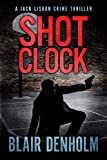 Shot Clock: A Jack Lisbon Vigilante Cop Thriller (The Fighting Detective Book 2) (English Edition)