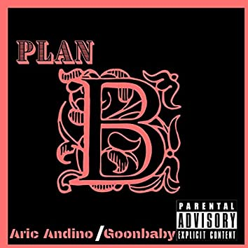 Plan B (feat. Goonbaby)