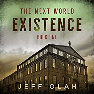 The Next World - EXISTENCE - Book 1                   By:                                                                                                                                 Jeff Olah                               Narrated by:                                                                                                                                 Andrew Tell                      Length: 6 hrs and 49 mins     1 rating     Overall 3.0