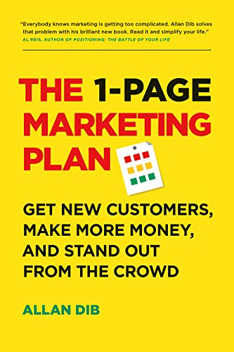 Compare Textbook Prices for The 1-Page Marketing Plan: Get New Customers, Make More Money, And Stand out From The Crowd  ISBN 9781989025017 by Dib, Allan